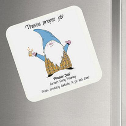'Thassa Proper Job' Cornish Gnome Magnet