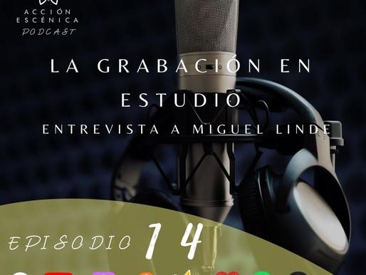 La grabación en estudio. Entrevista a Miguel Linde