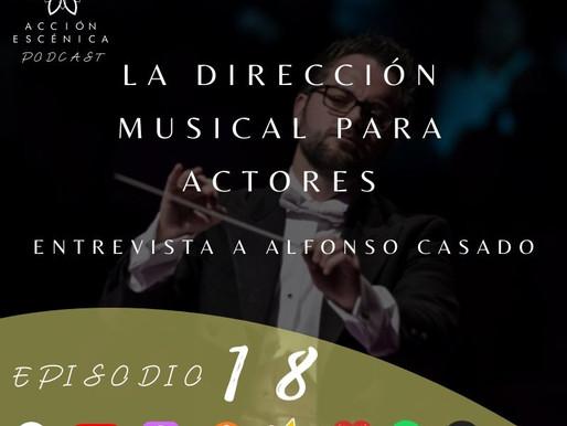 La Dirección musical para actores. Entrevista a Alfonso Casado.