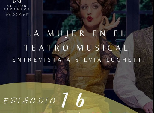 La mujer en el Teatro Musical. Entrevista a Silvia Luchetti.