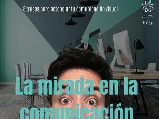 LA MIRADA EN LA COMUNICACIÓN