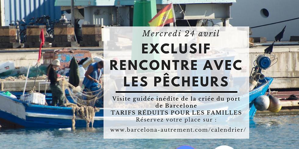 Rencontre avec les pêcheurs de Barcelone