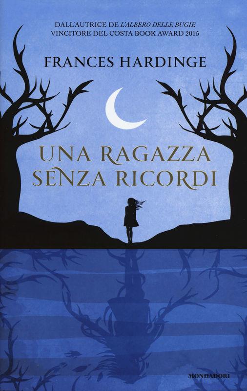 Una ragazza senza ricordi - F.Hardinge - Mondadori