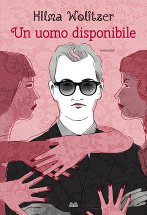 Un uomo disponibile - H.Wolitzer - Mondadori Direct