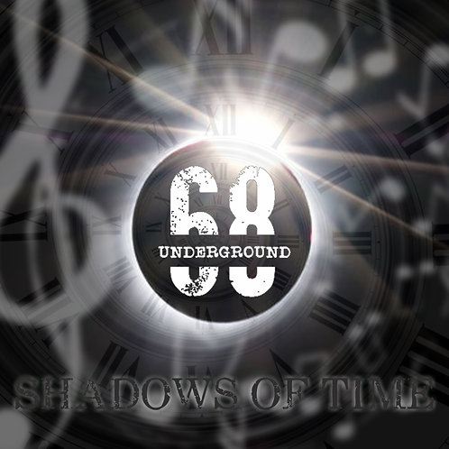 """SHADOWS OF TIME"" - The Underground 68 CD Album"