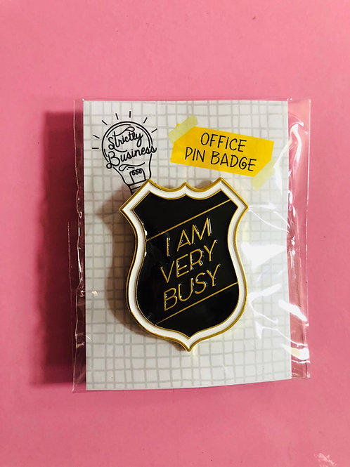 Office Pin Badge - Busy