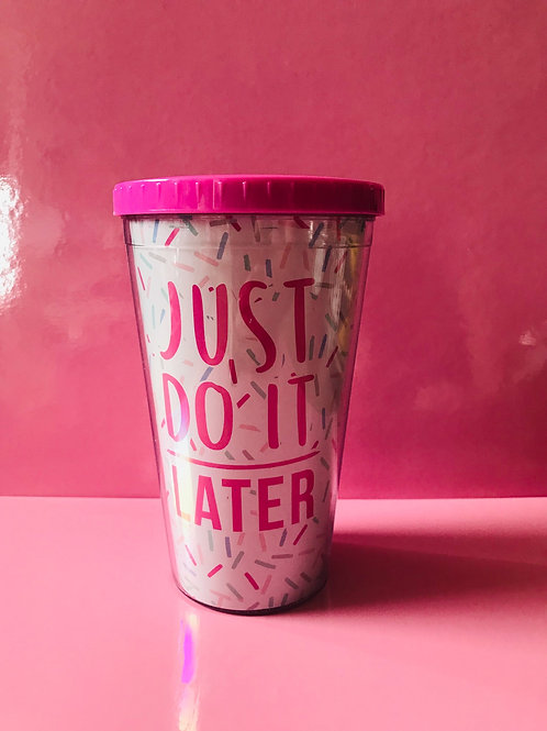 Just Do It Cup