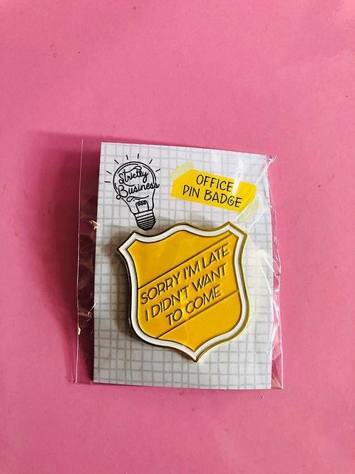 Office Pin Badge - Late