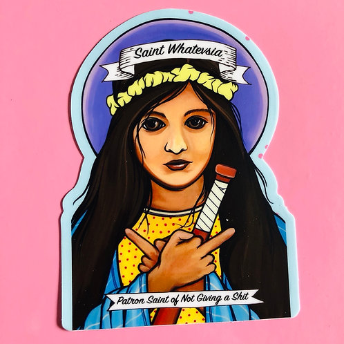 Saint Whatevsia Sticker