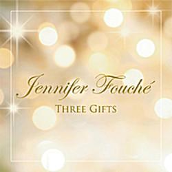 Jennifer Fouche | Three Gifts