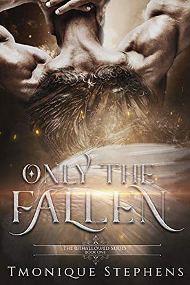 Only the Fallen by TMonique Stephens.jpg