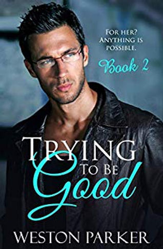 Trying to be Good by Weston Parker.jpg