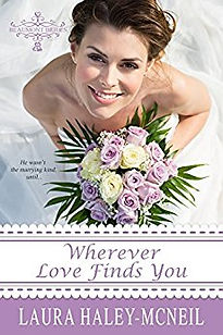 Wherever Love Finds You by Laura Haley M