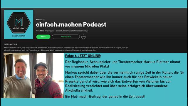 Folge 6 des einfach.machen Podcasts online: Markus Plattner, Regisseur und Theatermacher vorm Mike