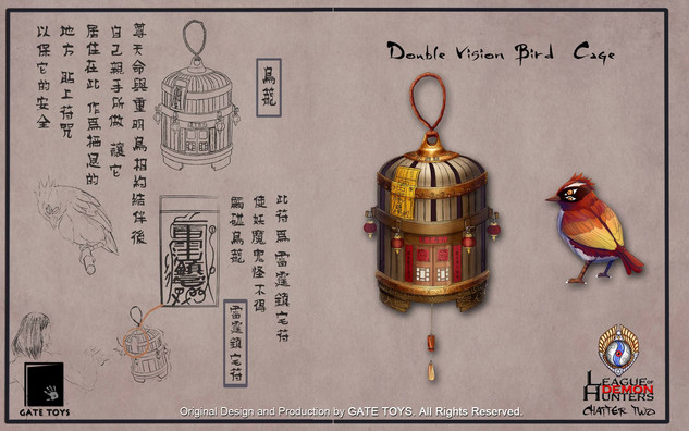 The 4 eyed Heavenly bird can sense evil spirits and make sounds as loud as a phoenix to dispel demons away. The bird cage was built by Juan Tin Ming for the Heavenly Bird, it has a special spell on it to protect the bird from demonic force.