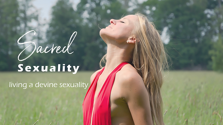 Sacred Sexuality ~ living a divine sexuality