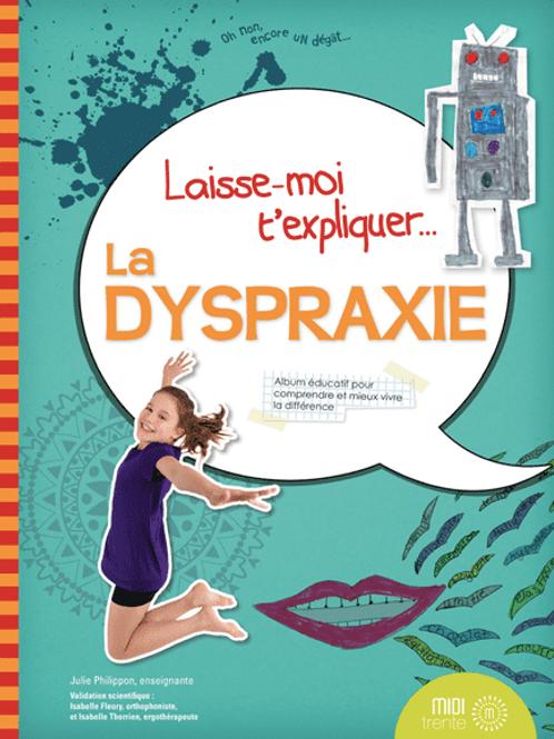 Laisse-moi t'expliquer...La dyspraxie