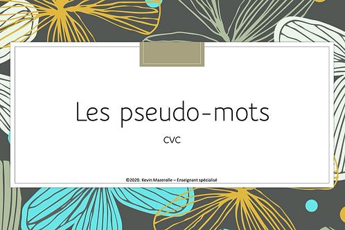 Les pseudo-mots - CVC