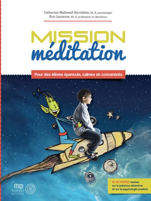 Mission méditation : Pour des élèves épanouis, calmes et concentrés