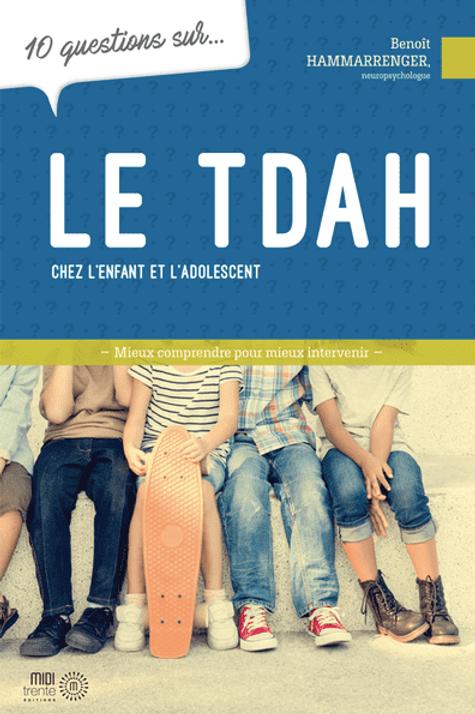 10 questions sur le TDA chez l'enfant et l'adolescent