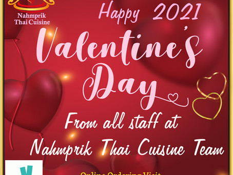 Happy Valentine 2021 to all our lovely customers, best wishes from all staff at Nahm Prik Thai