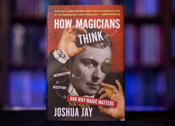 How Magicians Think by Joshua Jay (GV $6)