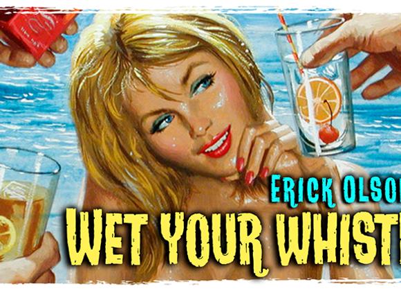 Bill Abbott Magic: Wet Your Whistle by Erick (GV $8)