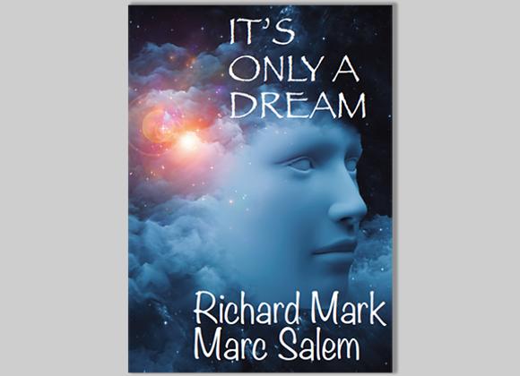 It's Only a Dream by Richard Mark & Marc Salem (GV $16)