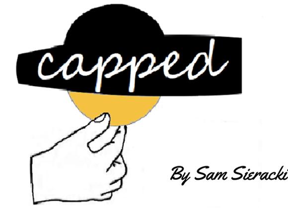 CAPPED by Sam Sieracki