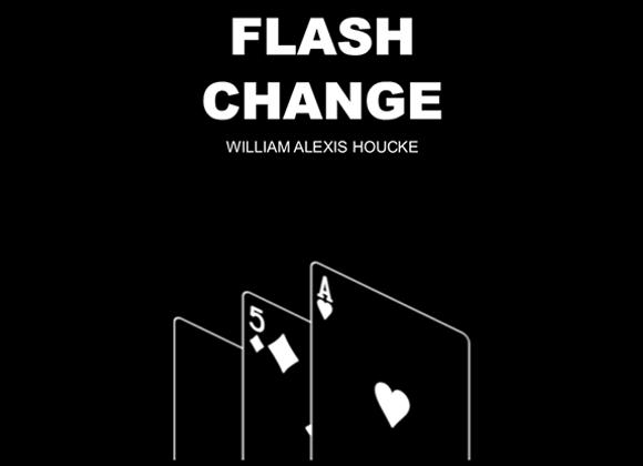 FLASH CHANGE by William Alexis Houcke