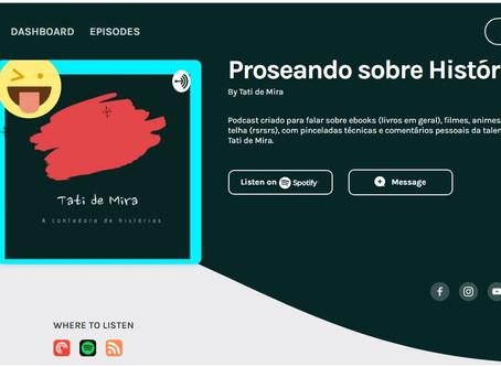 Meu Podcast: Proseando sobre Histórias by Tati de Mira