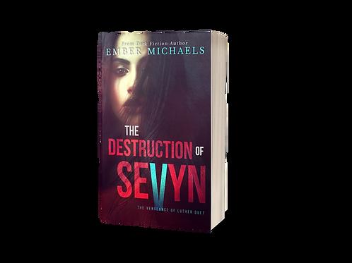 The Destruction of Sevyn