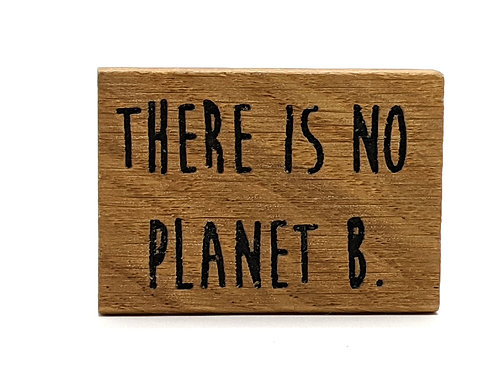 Magnet Maxi: There is no planet B.