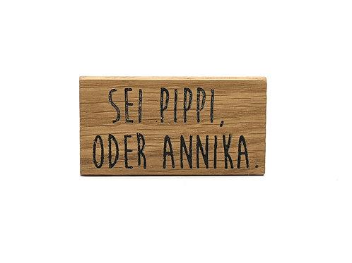 Magnet Maxi: Sei Pippi oder Annika