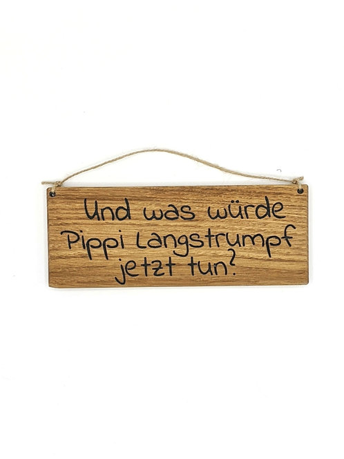 Minischild Maxi: Und was würde Pippi Langstrumpf jetzt tun?