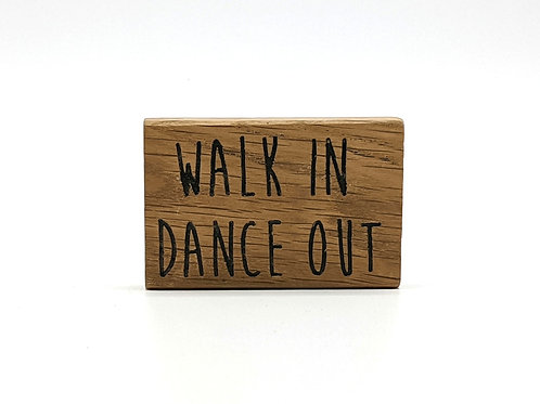 Magnet Maxi: Walk in dance out