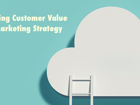 Understanding Customer Value for Your Marketing Strategy