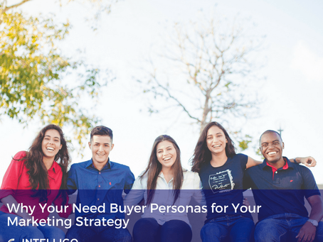 Why You Need Buyer Personas for your Marketing Strategy