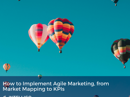 How to Implement Agile Marketing, from Market Mapping to KPIs