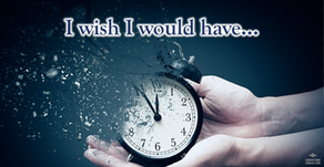 I wish I would have...