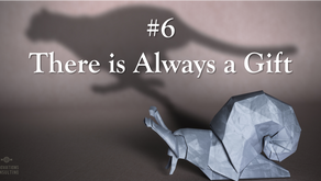 10 beliefs for a better life: #6 There is always a gift!