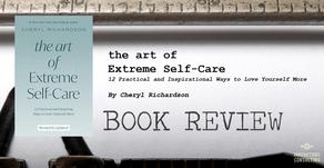 Leader's Bookshelf: the art of Extreme Self-Care by Cheryl Richardson