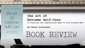 Leader's Bookshelf: the art of Extreme Self-Care by Cheryl Richardson