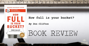 """Leader's Bookshelf: """"How full is your bucket? """" by Don Clifton"""