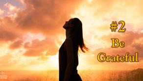10 beliefs for a better life: #2 Be Grateful.