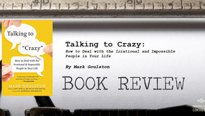 Leader's Bookshelf: Talking to Crazy by Mark Goulston