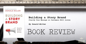 """Leaders Bookshelf: """"Building a Story Brand"""" by Donald Miller"""
