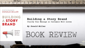 "Leaders Bookshelf: ""Building a Story Brand"" by Donald Miller"
