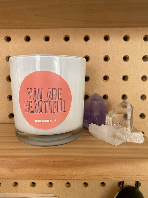 """You are Beautiful"" Candle"