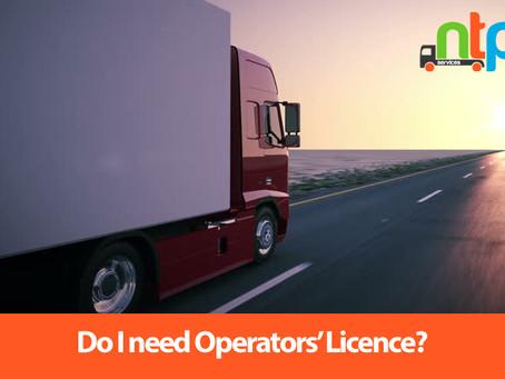 Do I need an Operators Licence?
